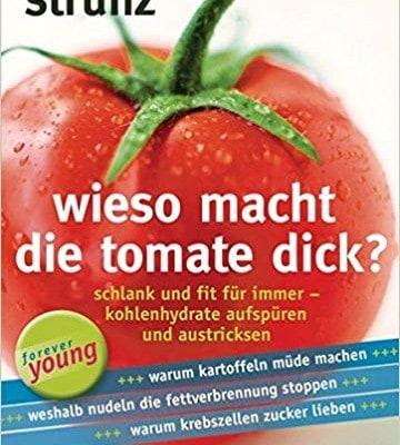 Wieso macht die Tomate dick von Dr. Strunz
